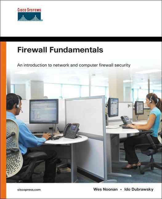 Firewall Fundamentals By Noonan, Wesley J./ Dubrawsky, Ido